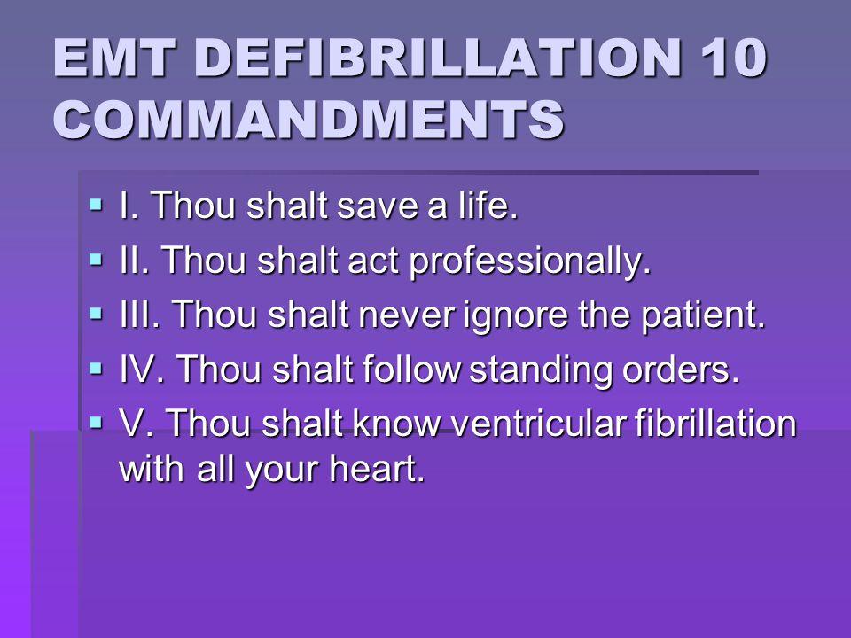 EMT DEFIBRILLATION 10 COMMANDMENTS
