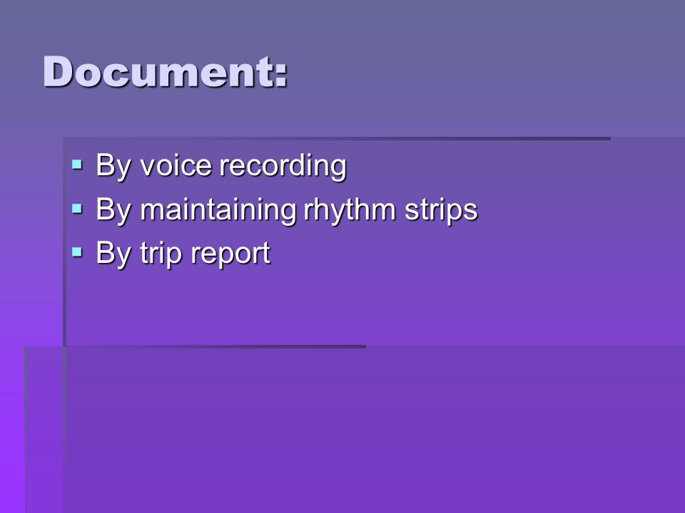 Document: By voice recording By maintaining rhythm strips