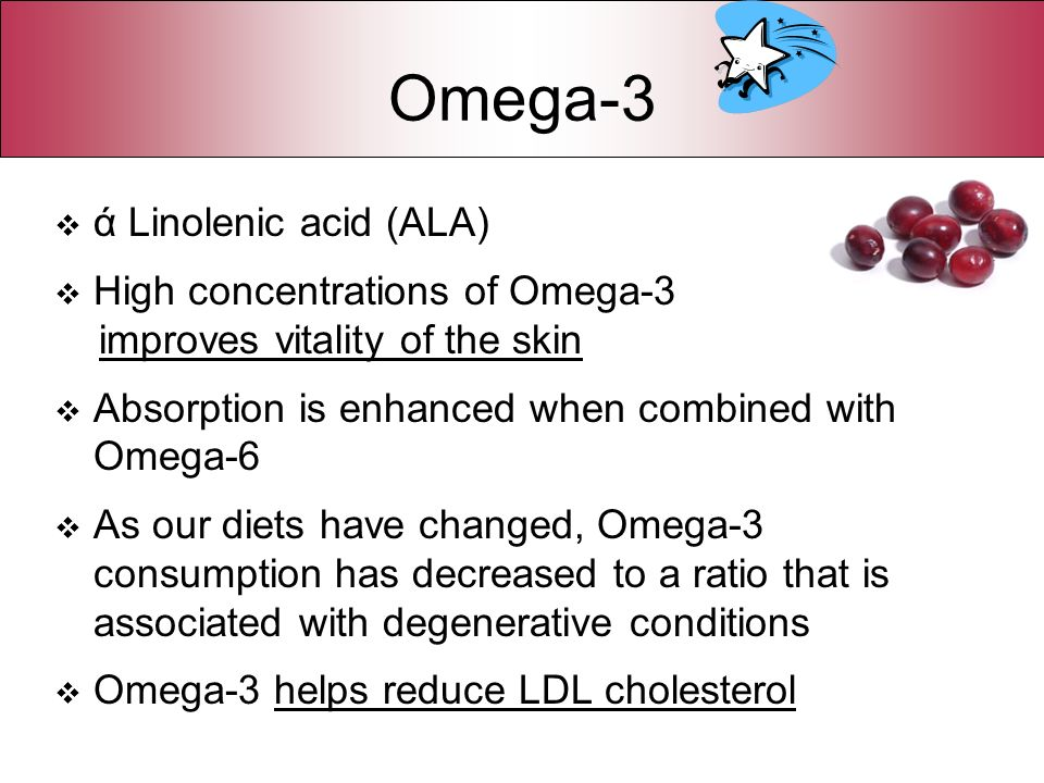 Omega-3 ά Linolenic acid (ALA) High concentrations of Omega-3