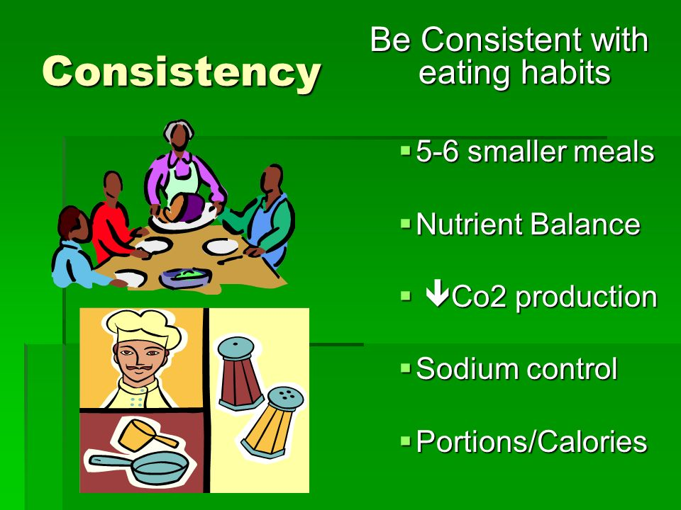 Be Consistent with eating habits