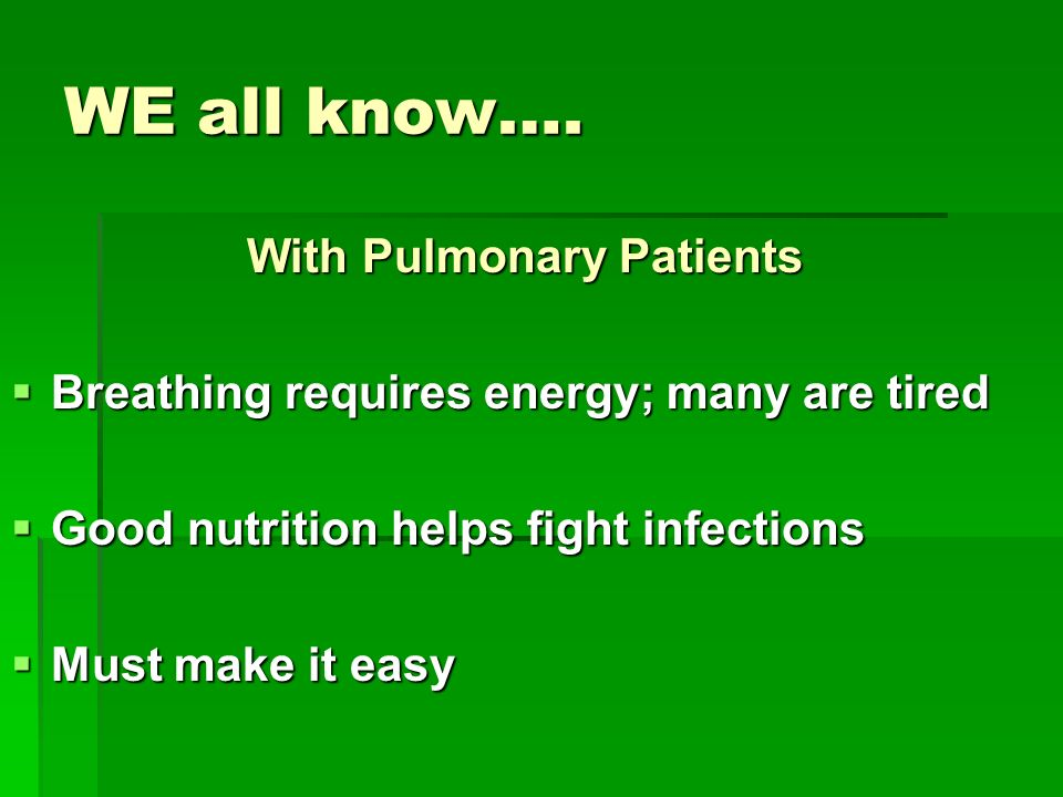 WE all know…. With Pulmonary Patients