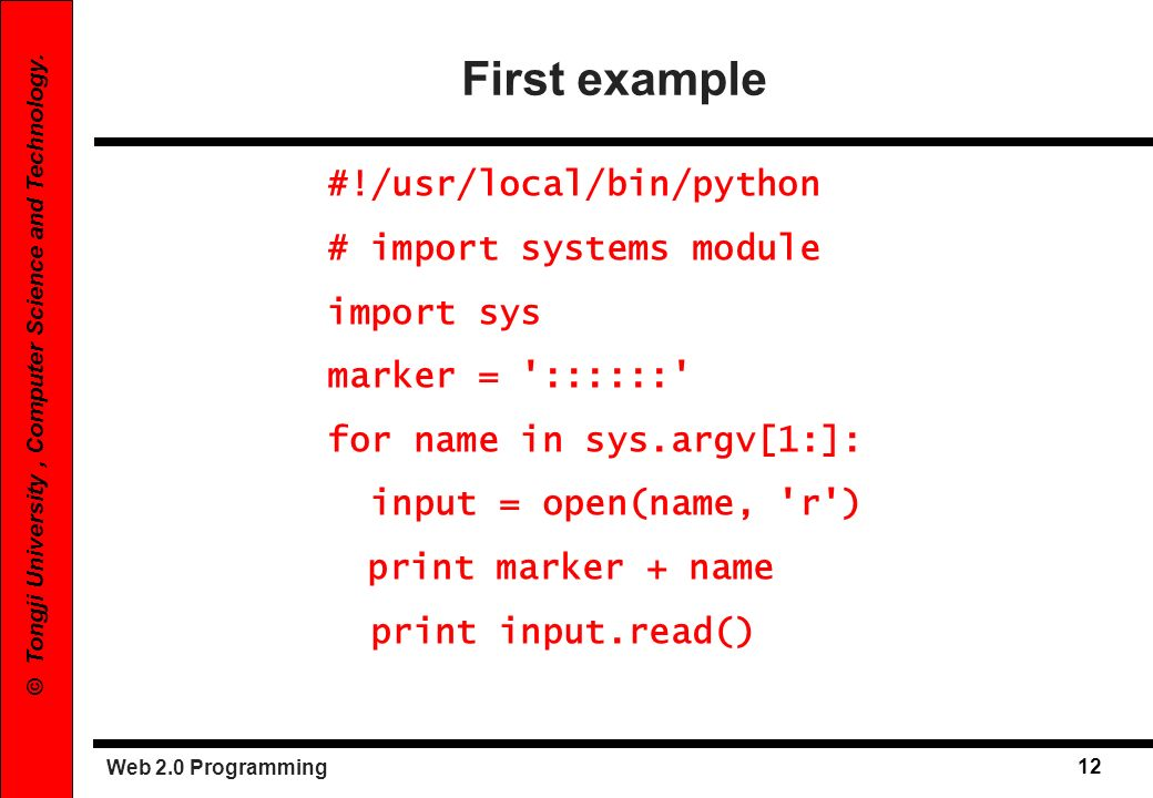 First example #!/usr/local/bin/python # import systems module