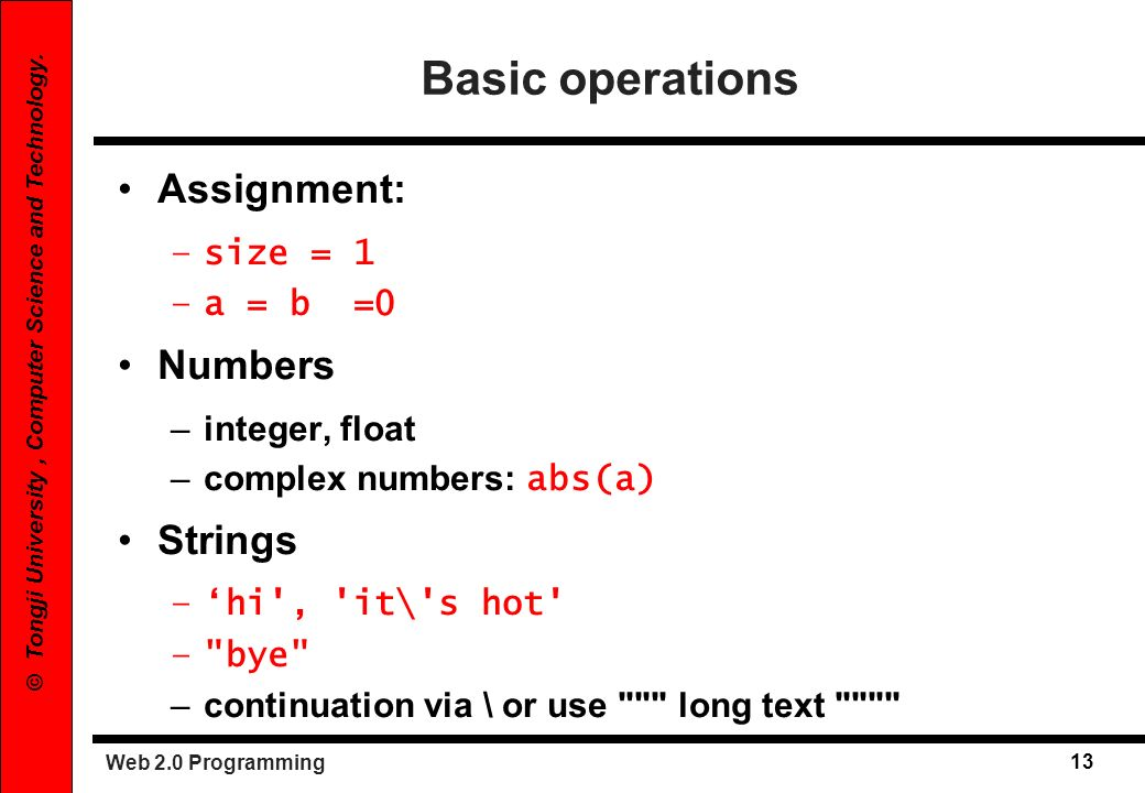 Basic operations Assignment: Numbers Strings size = 1 a = b =0