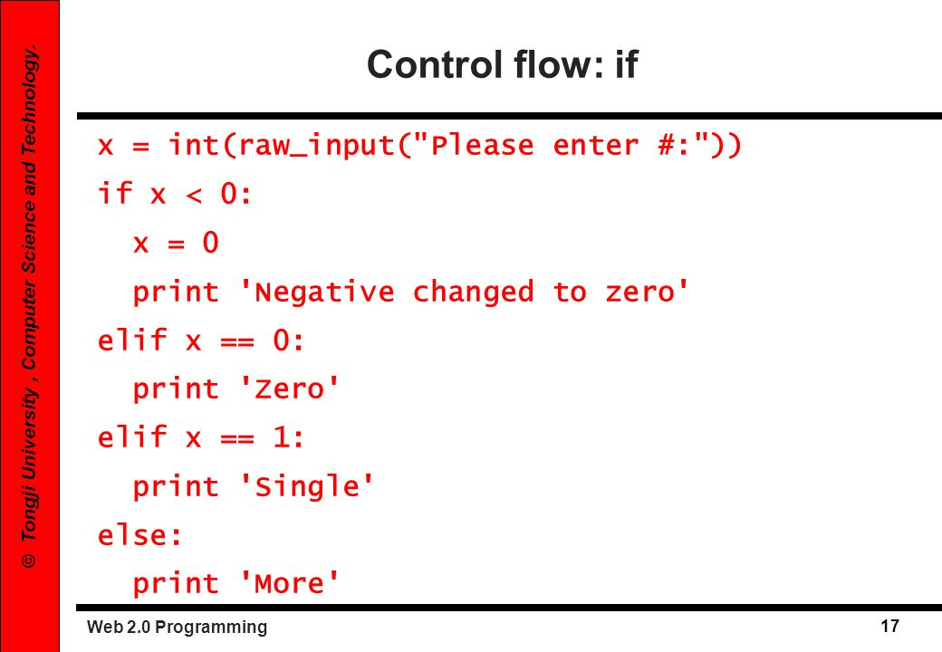 Control flow: if x = int(raw_input( Please enter #: )) if x < 0: