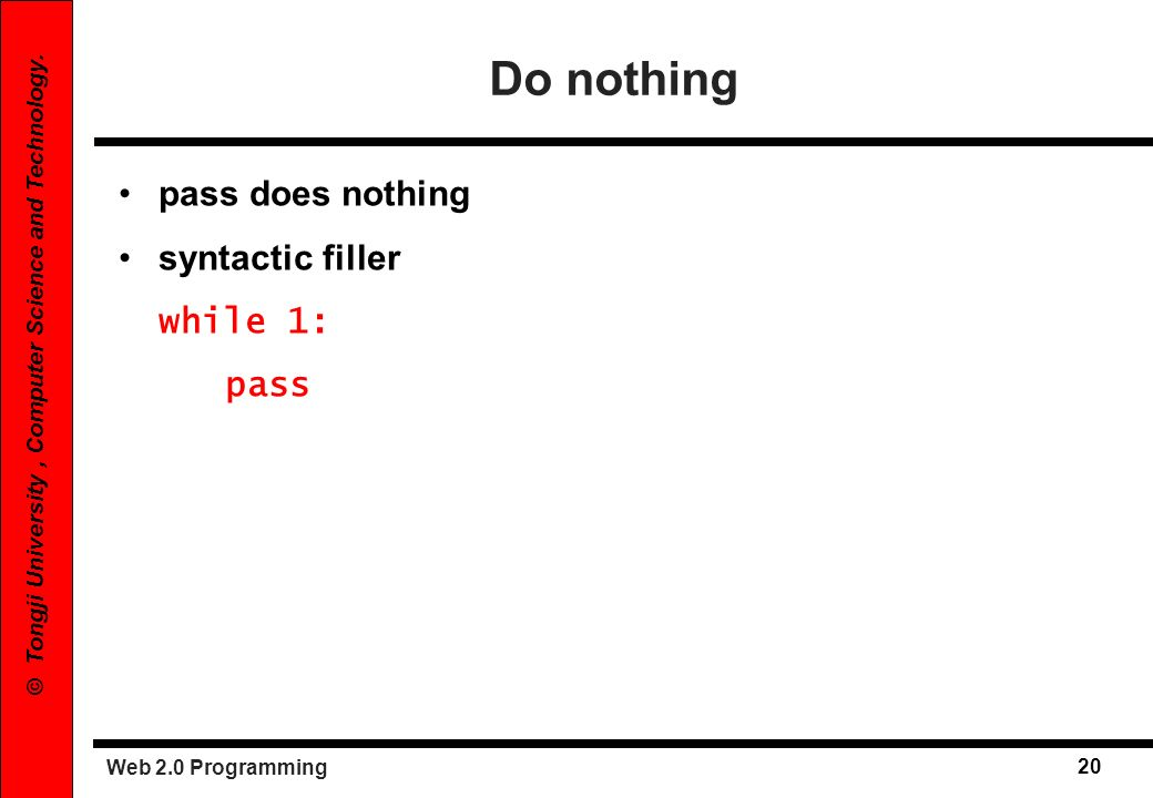 Do nothing pass does nothing syntactic filler while 1: pass