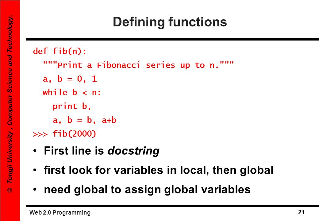 Defining functions First line is docstring