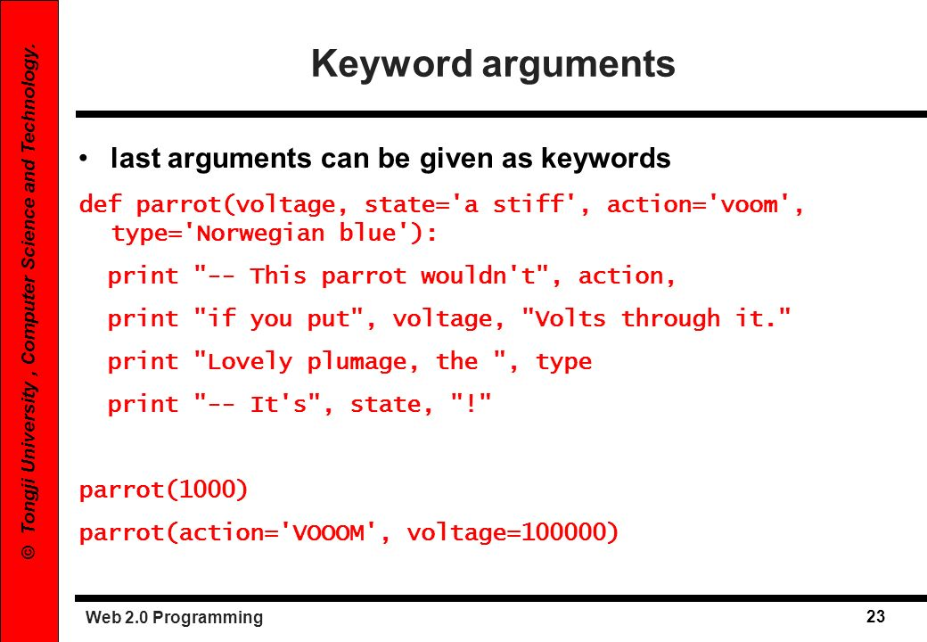 Keyword arguments last arguments can be given as keywords