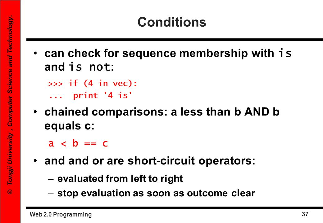 Conditions can check for sequence membership with is and is not: