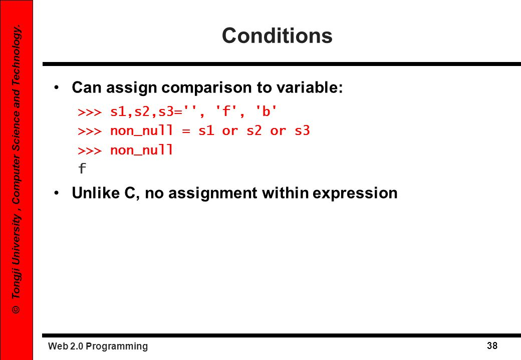 Conditions Can assign comparison to variable:
