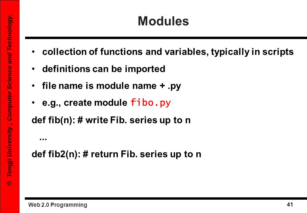 Modules collection of functions and variables, typically in scripts