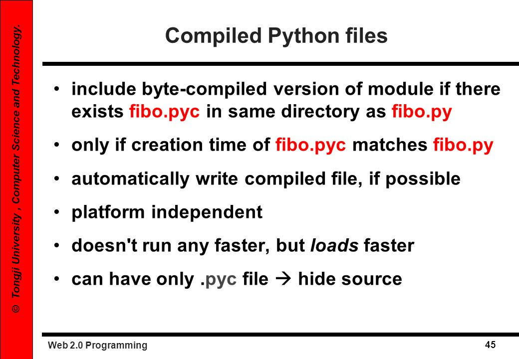 Compiled Python files include byte-compiled version of module if there exists fibo.pyc in same directory as fibo.py.
