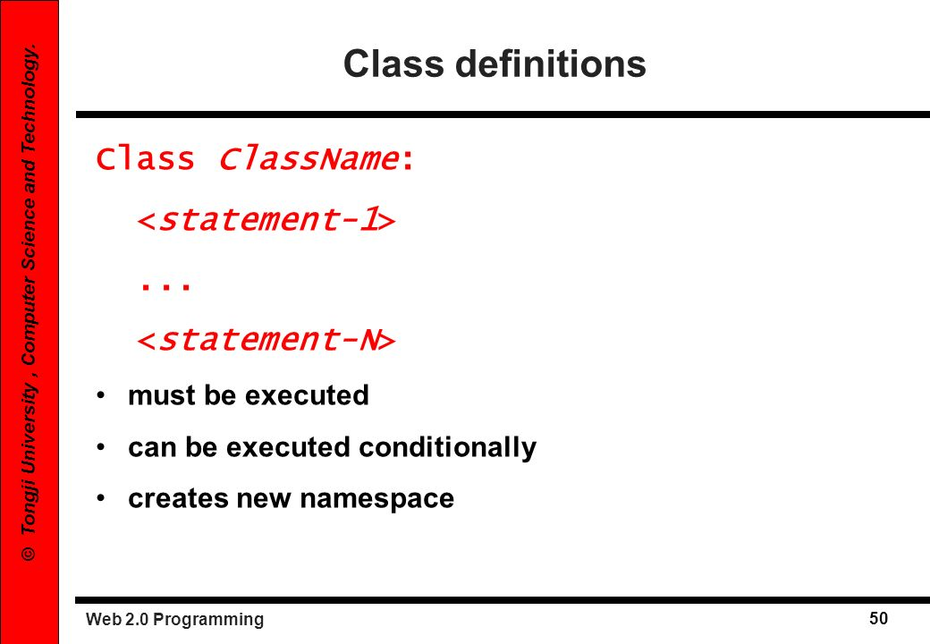 Class definitions Class ClassName: <statement-1> ...