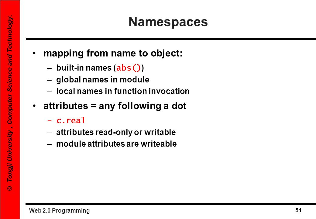 Namespaces mapping from name to object: