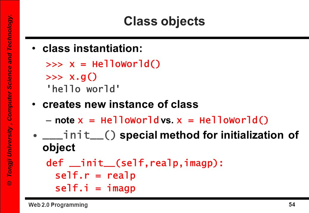 Class objects class instantiation: creates new instance of class