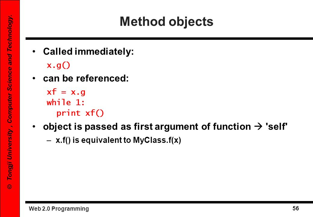 Method objects Called immediately: can be referenced:
