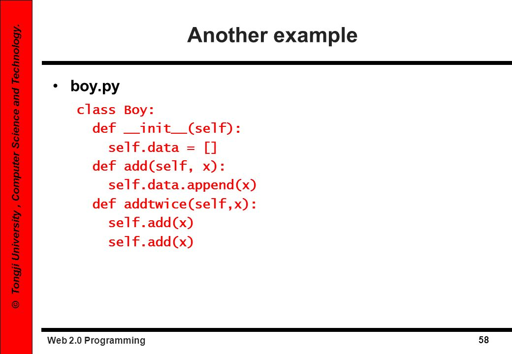Another example boy.py class Boy: def __init__(self): self.data = []