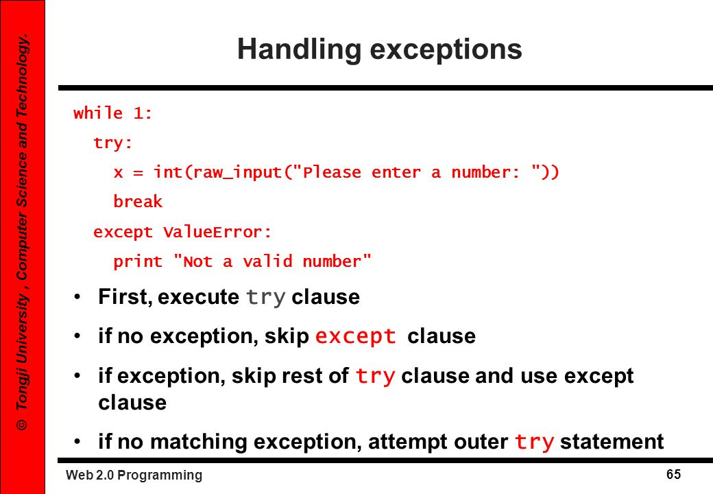 Handling exceptions First, execute try clause