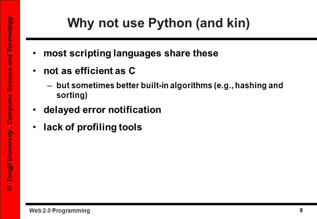 Why not use Python (and kin)
