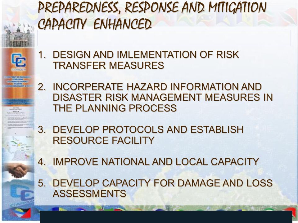 PREPAREDNESS, RESPONSE AND MITIGATION CAPACITY ENHANCED