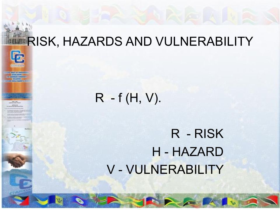 RISK, HAZARDS AND VULNERABILITY