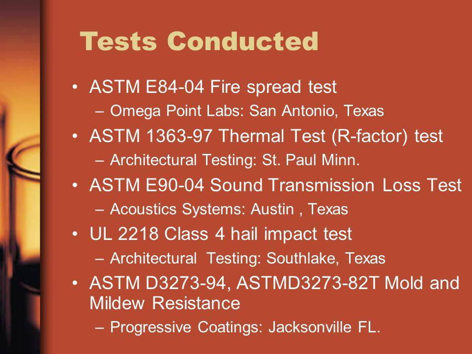 Tests Conducted ASTM E84-04 Fire spread test
