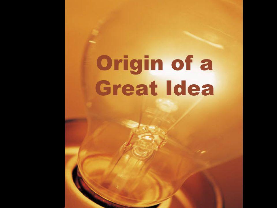 Origin of a Great Idea