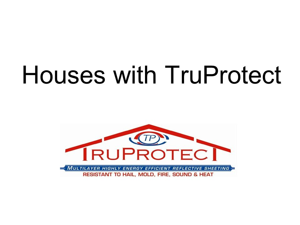 Houses with TruProtect