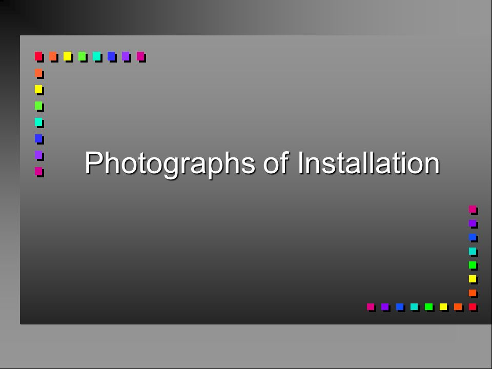 Photographs of Installation