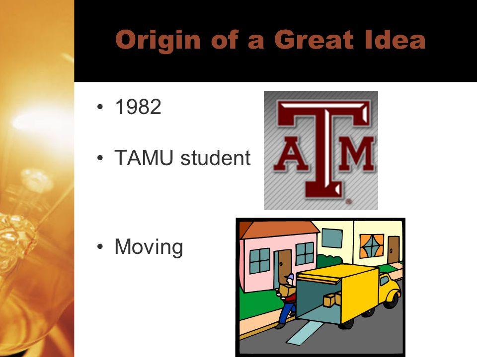 Origin of a Great Idea 1982 TAMU student Moving