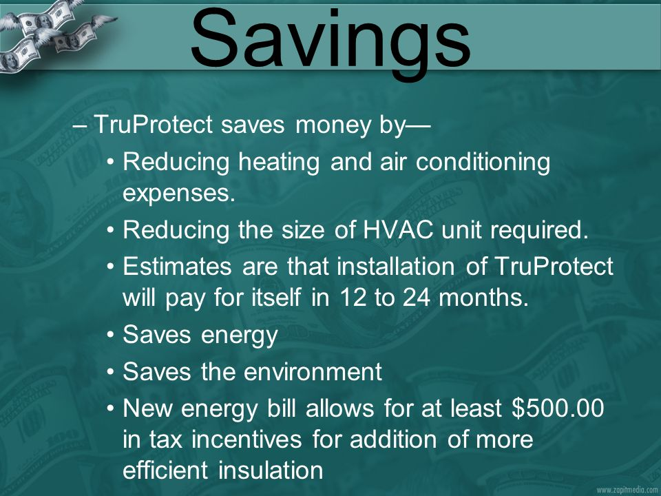 Savings TruProtect saves money by—