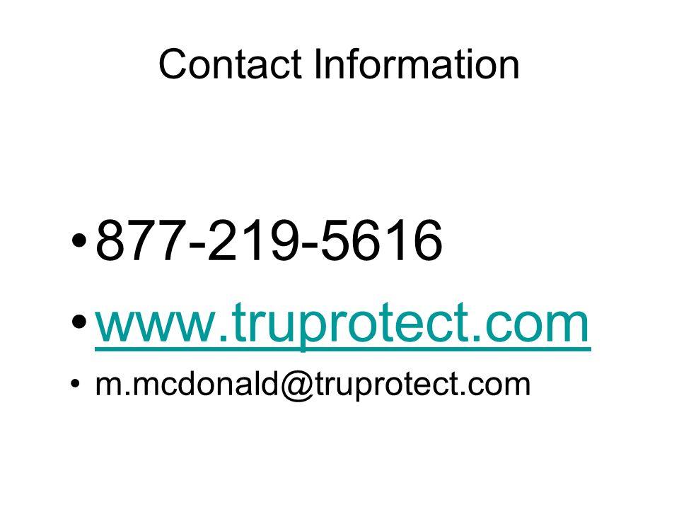Contact Information 877-219-5616 www.truprotect.com m.mcdonald@truprotect.com