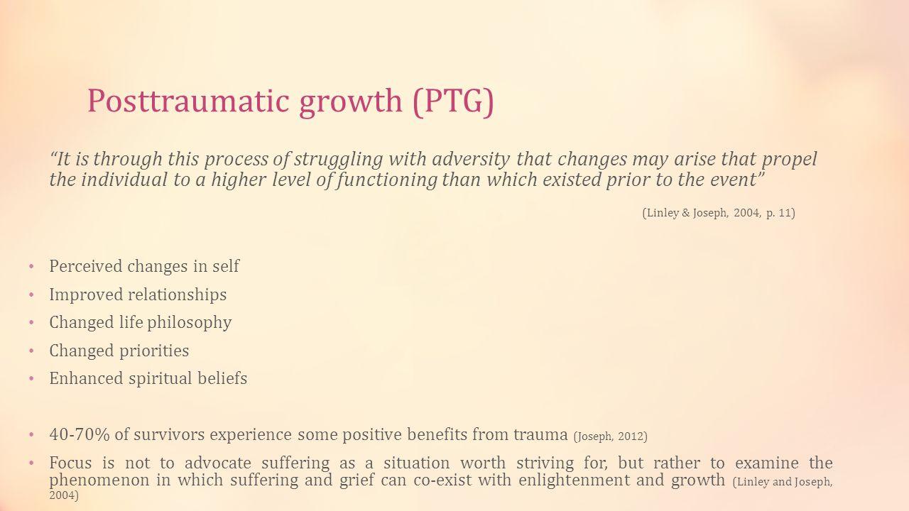 Posttraumatic growth (PTG)