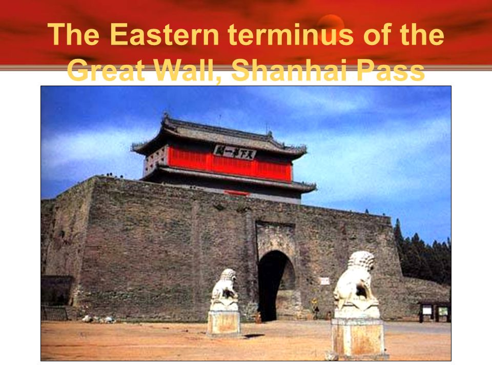 The Eastern terminus of the Great Wall, Shanhai Pass