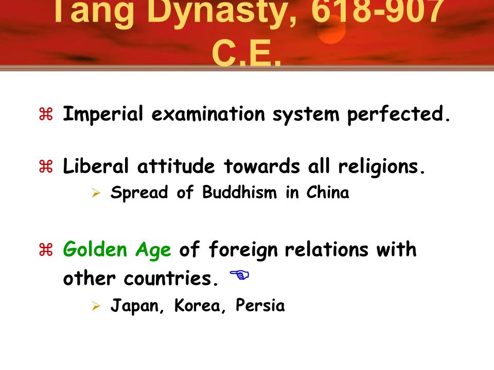 Tang Dynasty, C.E. Imperial examination system perfected.