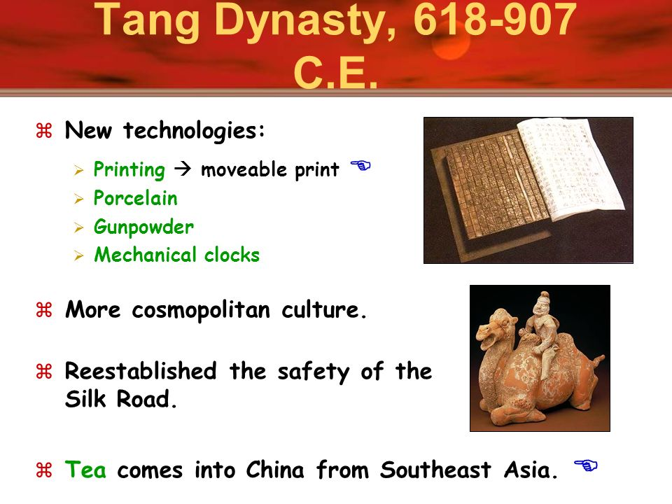Tang Dynasty, 618-907 C.E. New technologies: