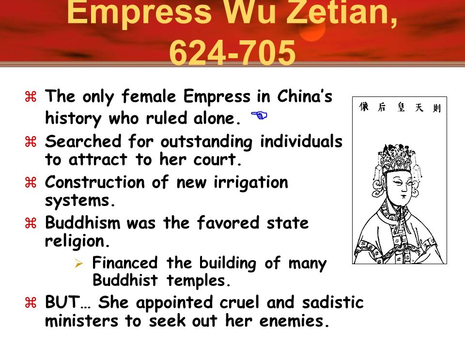Empress Wu Zetian, The only female Empress in China's history who ruled alone. 