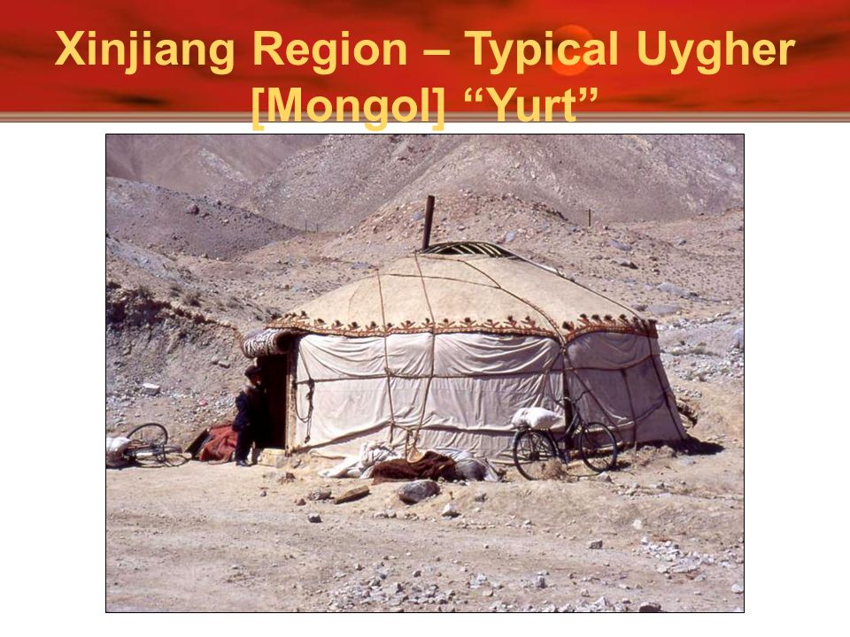 Xinjiang Region – Typical Uygher [Mongol] Yurt