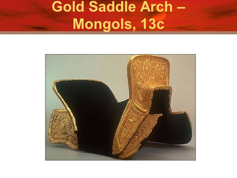 Gold Saddle Arch – Mongols, 13c