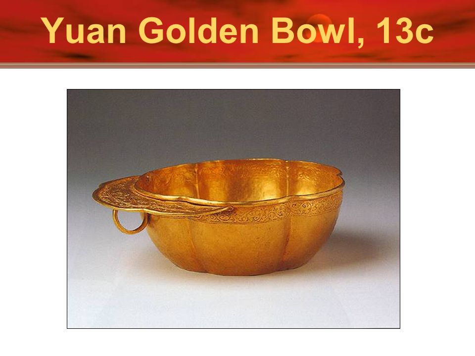 Yuan Golden Bowl, 13c Above is a picture of Suzhou in Jiangsu province showing houses along the Grand Canal.
