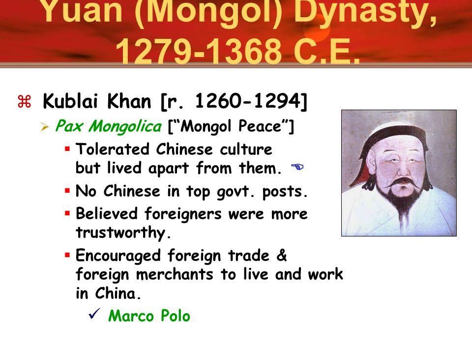 Yuan (Mongol) Dynasty, 1279-1368 C.E.