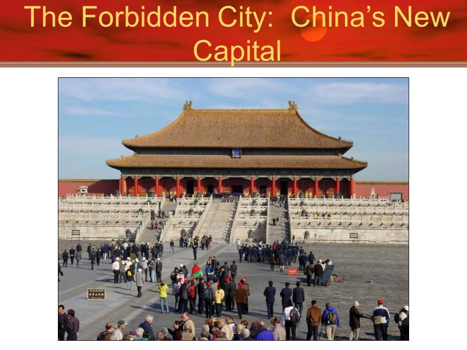 The Forbidden City: China's New Capital