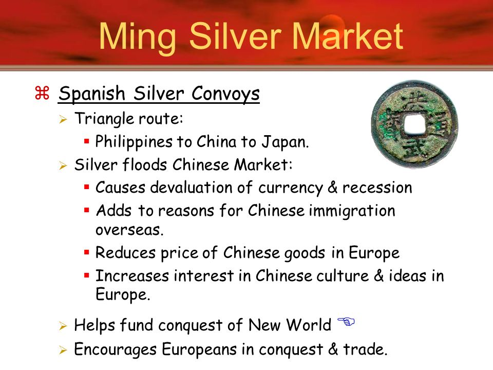 Ming Silver Market Spanish Silver Convoys Triangle route: