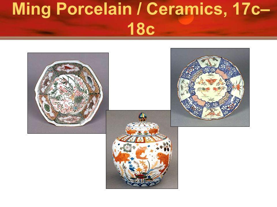 Ming Porcelain / Ceramics, 17c–18c