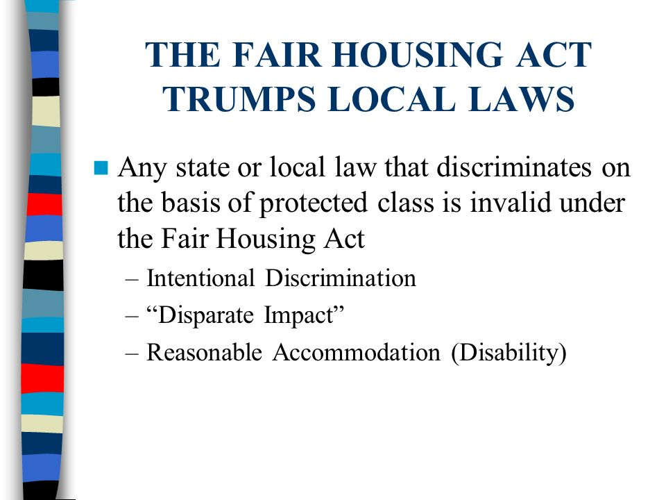 THE FAIR HOUSING ACT TRUMPS LOCAL LAWS