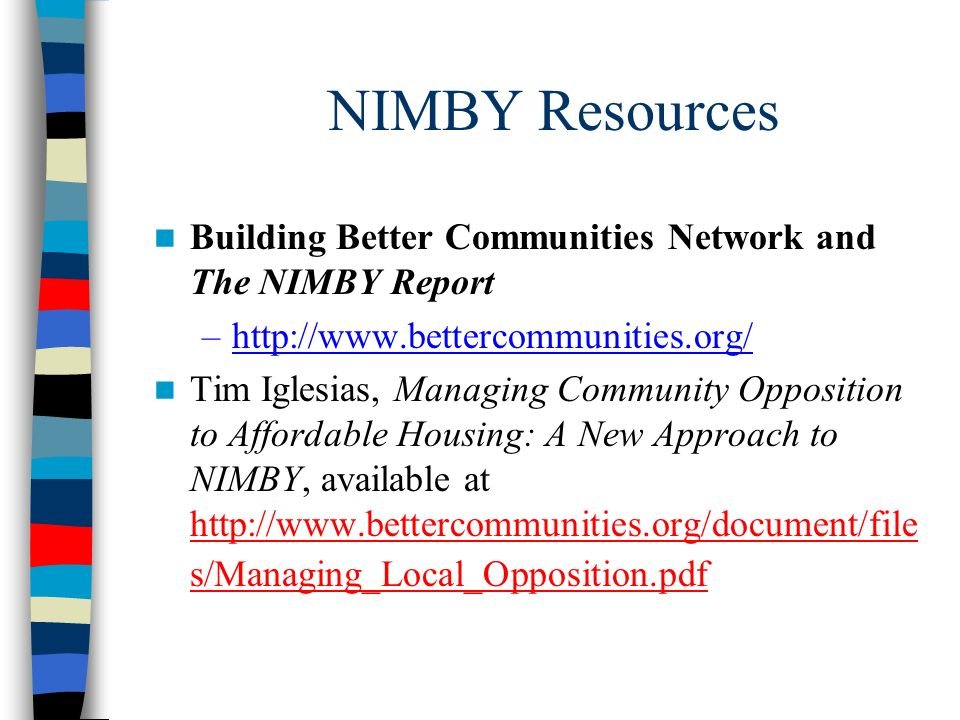 NIMBY Resources Building Better Communities Network and The NIMBY Report. http://www.bettercommunities.org/