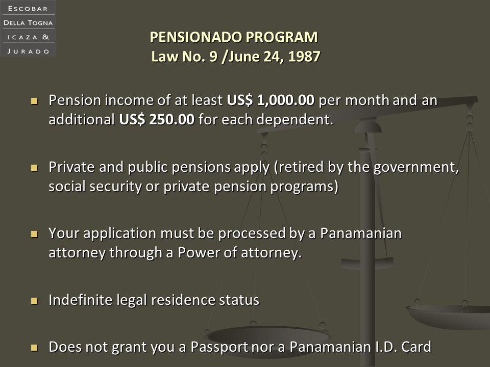 PENSIONADO PROGRAM Law No. 9 /June 24, 1987
