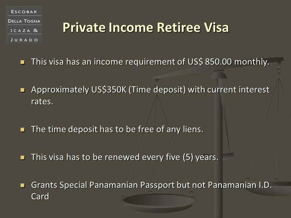 Private Income Retiree Visa