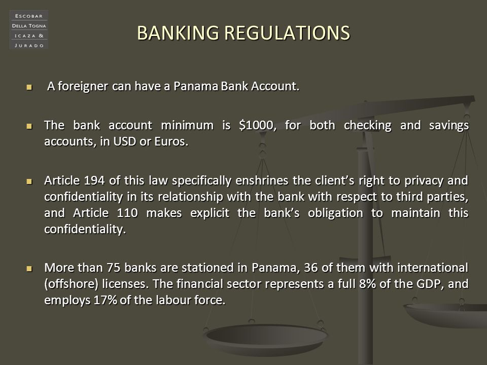 BANKING REGULATIONS A foreigner can have a Panama Bank Account.