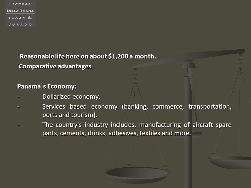 Comparative advantages Panama´s Economy: - Dollarized economy.