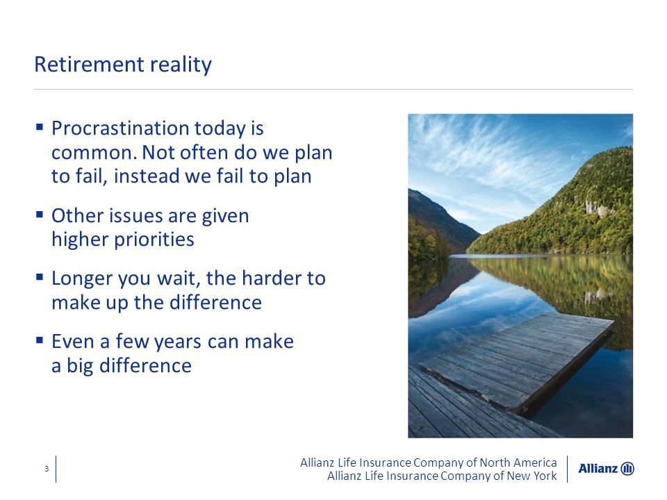 Retirement reality Procrastination today is common. Not often do we plan to fail, instead we fail to plan.